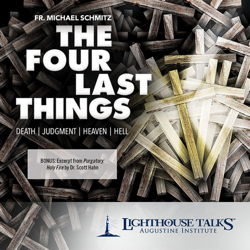The Four Last Things: Death, Judgment, Heaven, Hell (MP3)