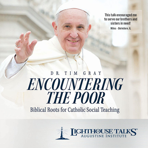 Encountering the Poor: Biblical Roots for Catholic Social Teaching (MP3)