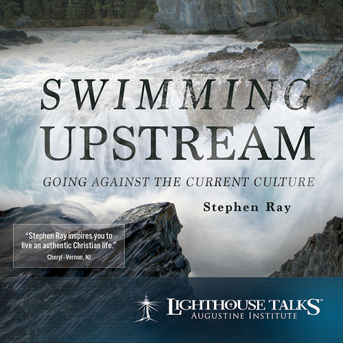 Swimming Upstream: Going Against the Current Culture (MP3)