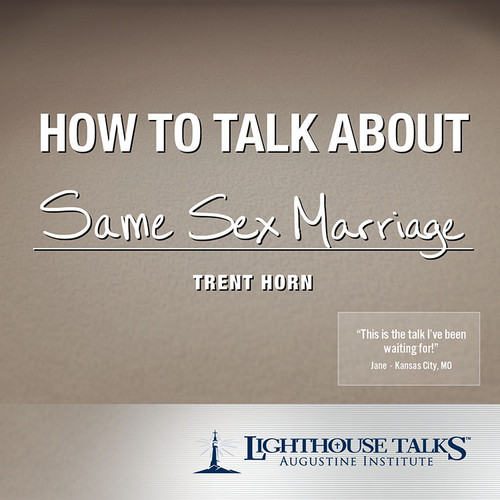 How to Talk about Same Sex Marriage (MP3)