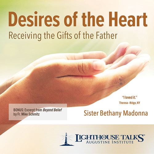 Desires of the Heart: Receiving the Gifts of the Father (MP3)