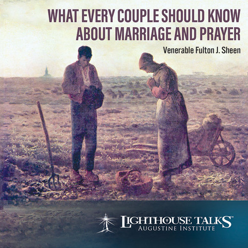 What Every Couple Should Know About Marriage and Prayer (MP3)