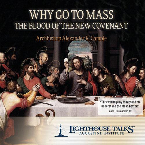 Why Go To Mass: The Blood of the New Covenant (MP3)