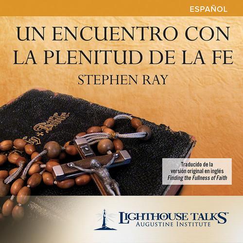 Un Encuentro con la Plenitud de la Fe (MP3)