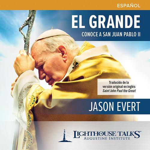 El Grande: Conoce a San Juan Pablo II (MP3)