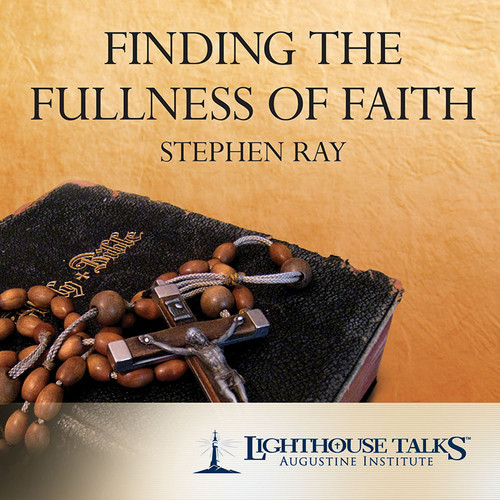 Finding the Fullness of Faith (MP3)