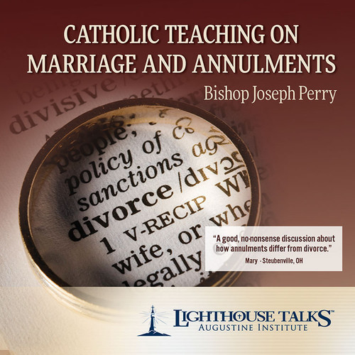 Catholic Teaching on Marriage and Annulments (MP3)