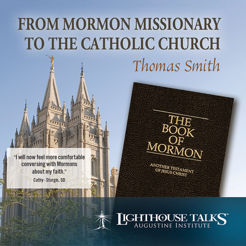 From Mormon Missionary to the Catholic Faith (MP3)