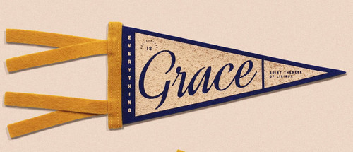 Everything is Grace Mini Pennant