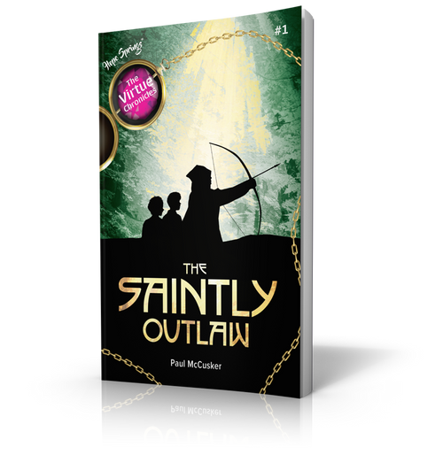 The Virtue Chronicles Book 1 - The Saintly Outlaw (Paperback)