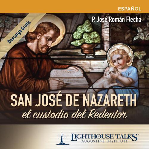 San José de Nazareth: el custodio del Redentor (CD)