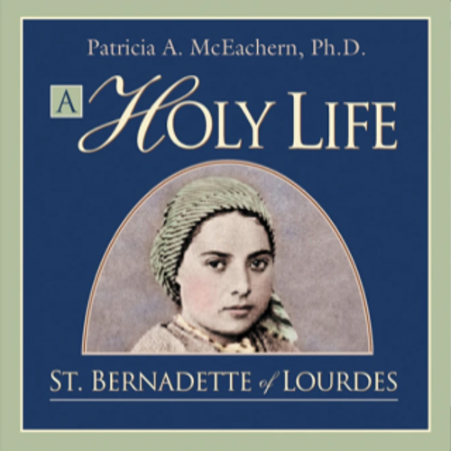 A Holy Life: The Writings of St. Bernadette Audiobook