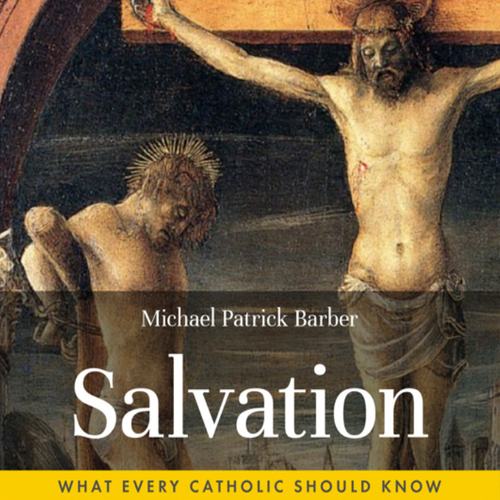 Salvation: What Every Catholic Should Know - Audiobook