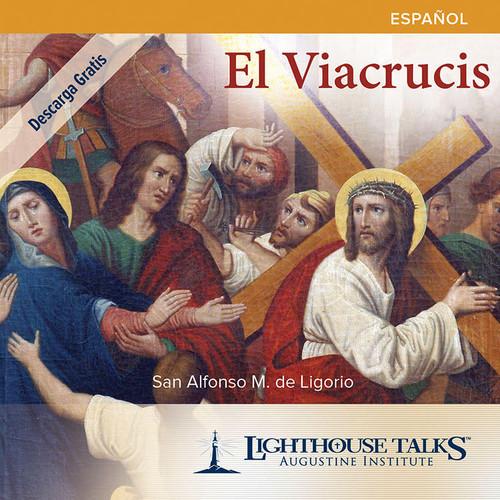 El Viacrucis: de San Alfonso M. de Ligorio