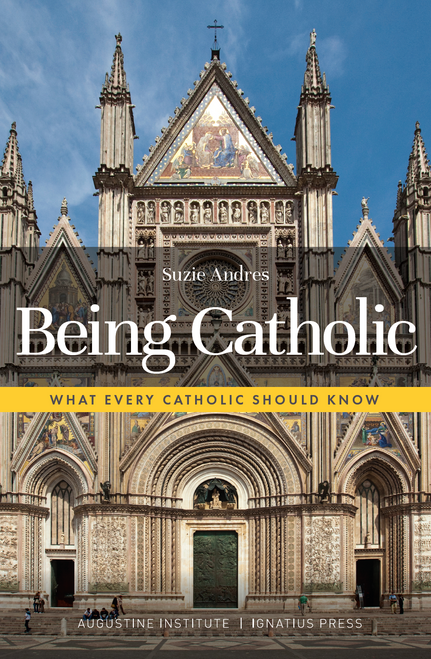 Being Catholic: What Every Catholic Should Know