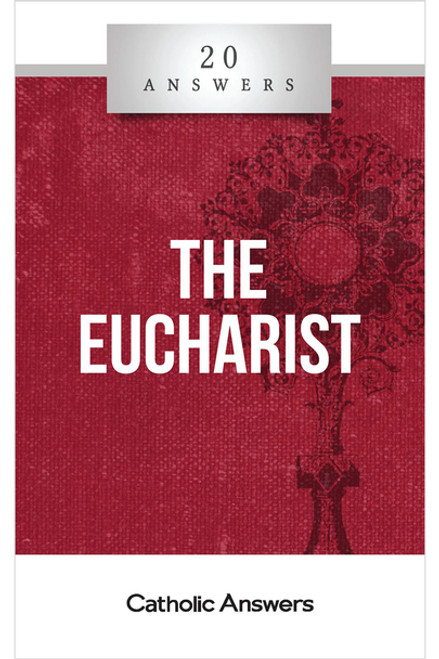 The Eucharist [20 Answers] - Booklet