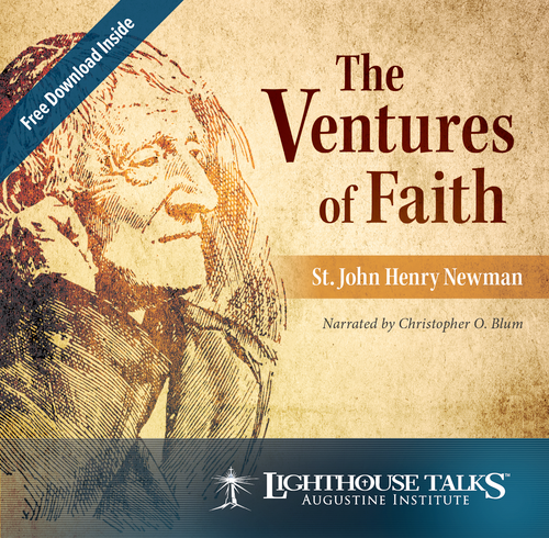 The Ventures of Faith: St. John Henry Newman
