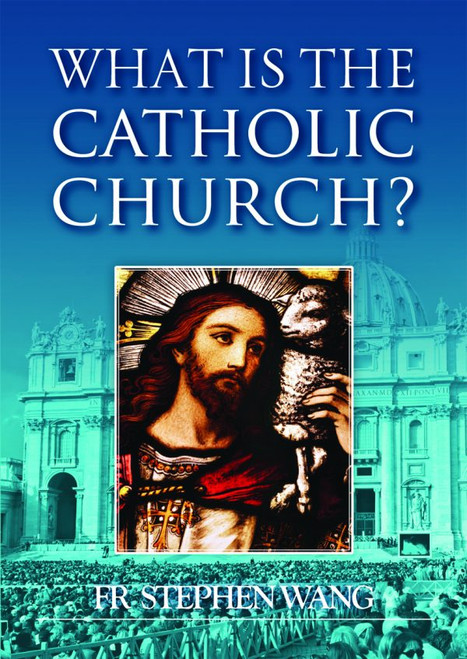 What is the Catholic Church? - Booklet
