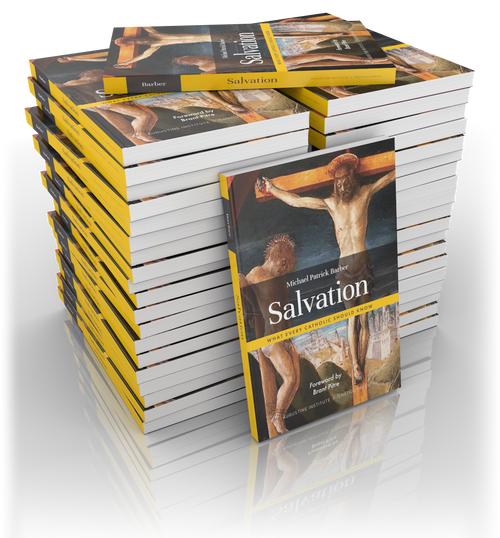 Salvation: What Every Catholic Should Know ( Case of 40)