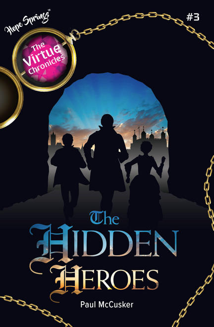 The Virtue Chronicles Book 3 - The Hidden Heroes