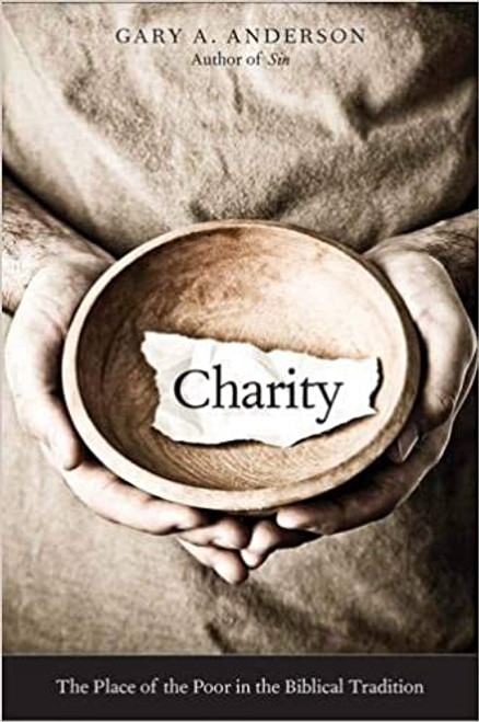 Charity: The Place of the Poor in the Biblical Tradition (Paperback)
