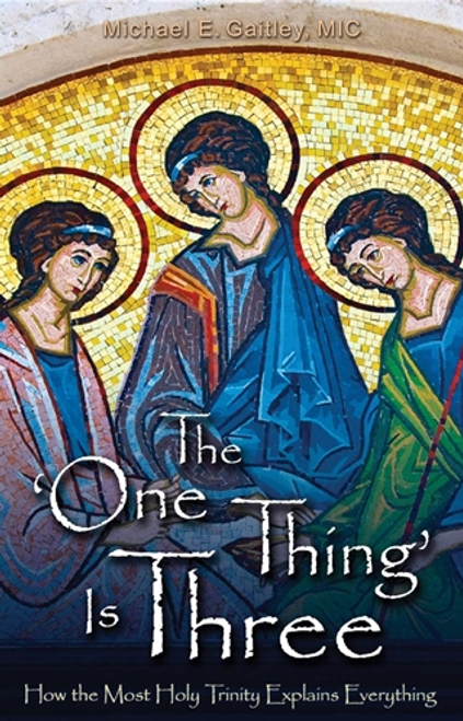 The One Thing is Three (Evangelization Edition)