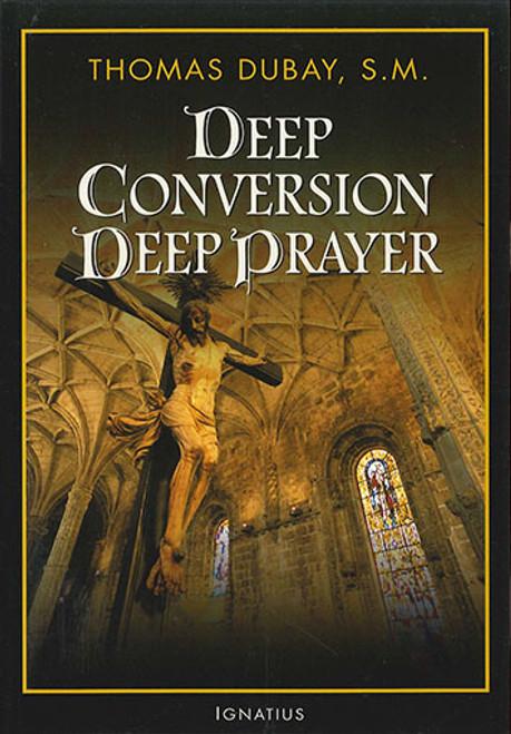 Deep Conversion, Deep Prayer (Paperback)