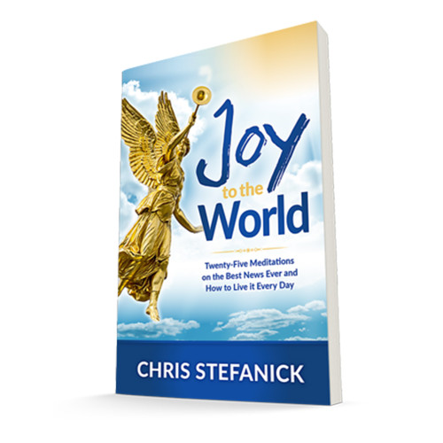 Joy to the World: Twenty-Five Meditations on the Best News Ever and How to Live it Every Day