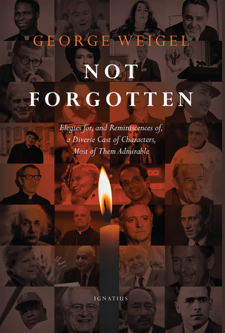 Cover of Not Forgotten: Elegies for, and Reminiscenes of, a Diverse Cast of Characters, MOst of Them Admirable