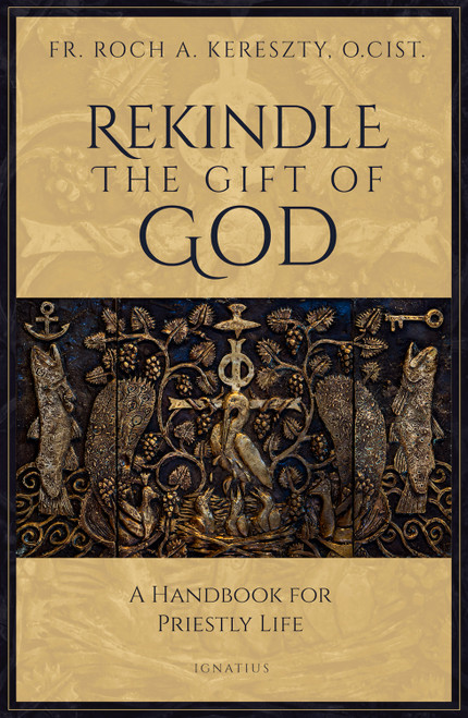 Cover for Rekindle the Gift of God: A Handbook for Priestly Life