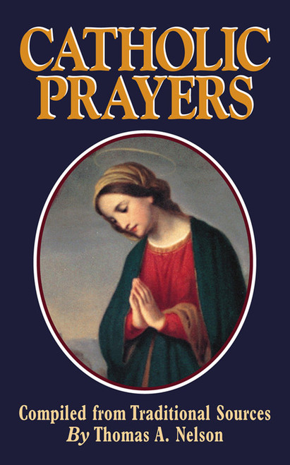 Catholic Prayers: Compiled from Traditional Sources (Booklet)