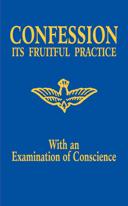 Confession: Its Fruitful Practice (With an Examination of Consacience)