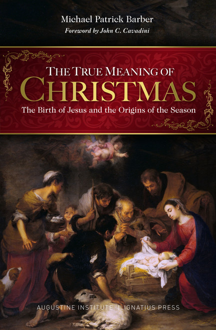 True Meaning of Christmas: The Birth of Jesus and the Origins of the Season (Hardcover) - Michael Barber