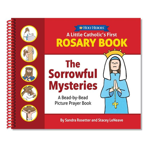 A Little Catholic's First Rosary Book: The Sorrowful Mysteries Bead-by-Bead Picture Prayer Book