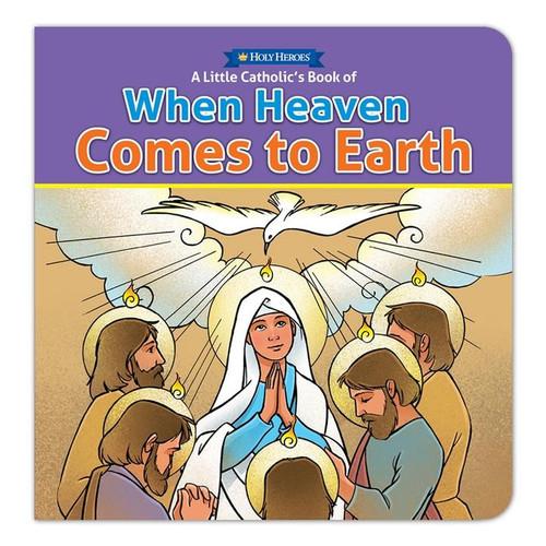 When Heaven Comes To Earth Board Book