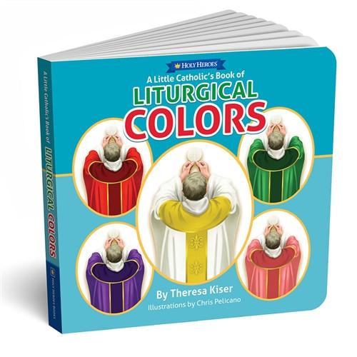 A Little Catholic's Book of Liturgical Colors Board Book