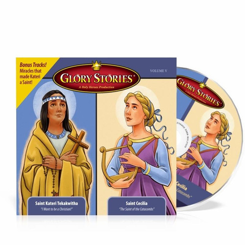 Glory Stories CD Vol 5: St. Kateri Tekakwitha & St. Cecilia
