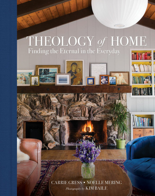 Theology of Home: Finding the Eternal in the Everyday (Hardcover)