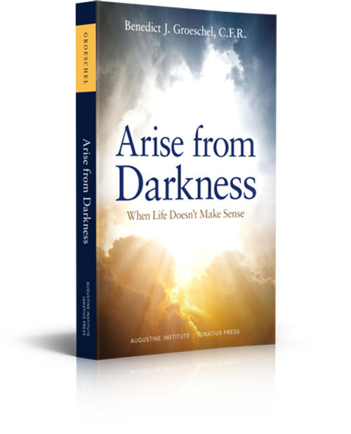Arise From Darkness: When Life Doesn't Make Sense