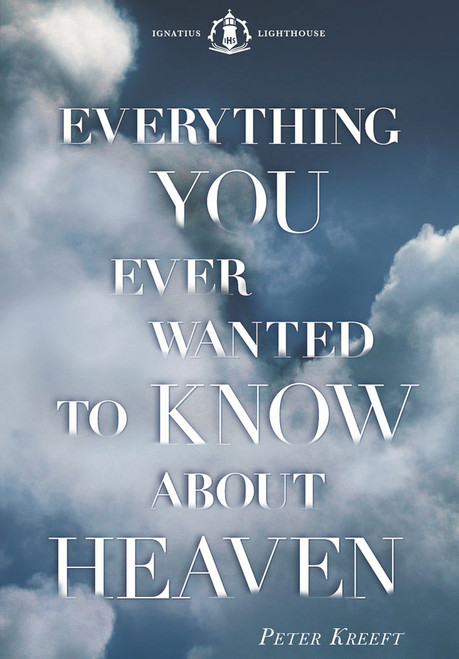 Everything You Ever Wanted to Know About Heaven - Book