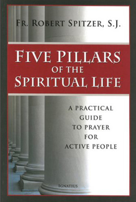 Five Pillars of the Spiritual Life (Paperback)
