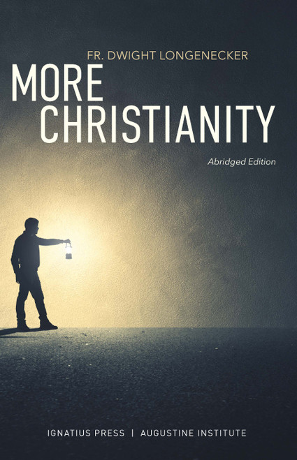 More Christianity: Finding the Fullness of the Faith