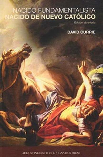 Nacido Fundamentalista, Nacido de Nuevo Católico (Paperback)