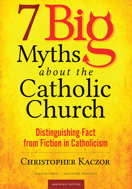 7 Big Myths About The Catholic Church