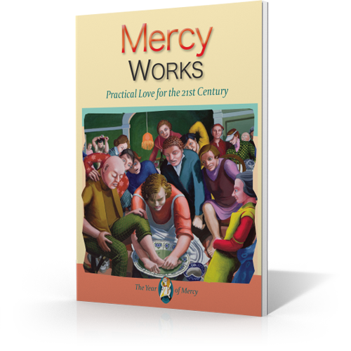 Mercy Works: Practical Love for the 21st Century - Booklet