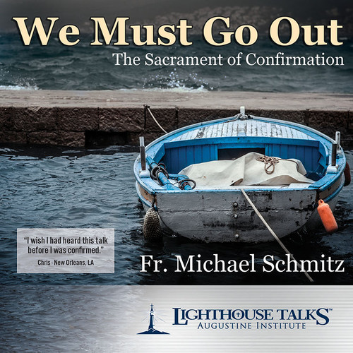 We Must Go Out: The Sacrament of Confirmation (CD)