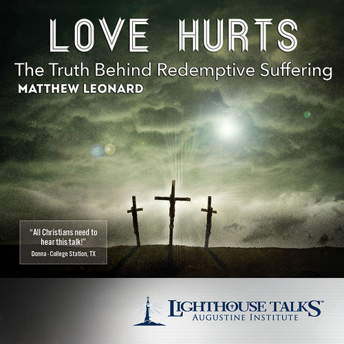 Love Hurts: The Truth Behind Redemptive Suffering (CD)