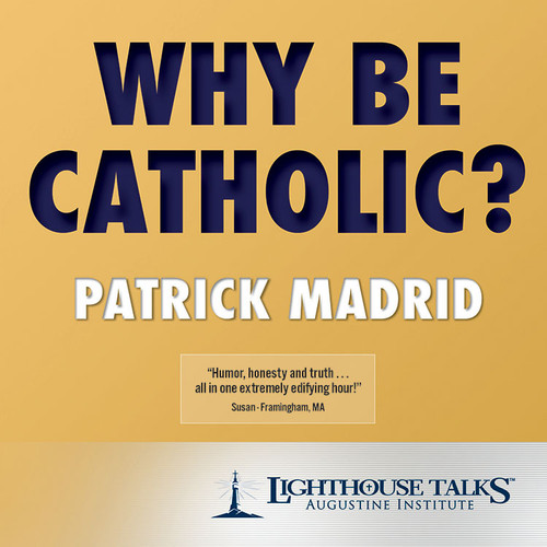 Why Be Catholic? (CD)