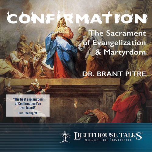 Confirmation: The Sacrament of Evangelization and Martyrdom (CD)