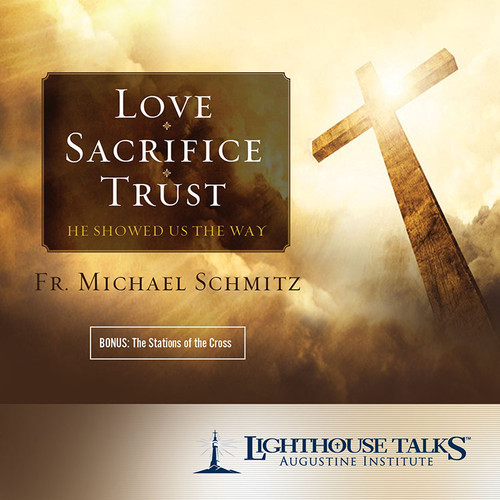 Love - Sacrifice - Trust: He Showed Us the Way (CD)